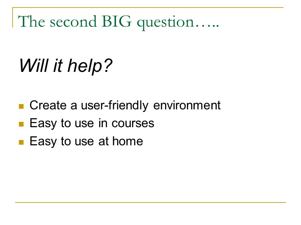 The second BIG question….. Will it help.