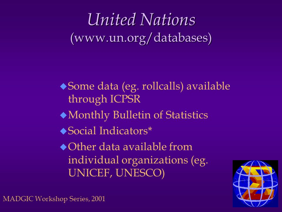 United Nations (www.un.org/databases) u Some data (eg.