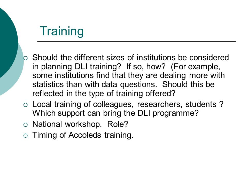 Training Should the different sizes of institutions be considered in planning DLI training.