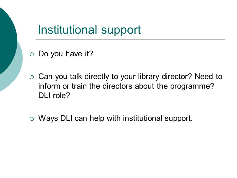 Institutional support Do you have it. Can you talk directly to your library director.