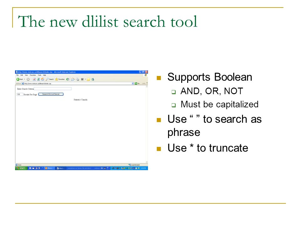 The new dlilist search tool Supports Boolean AND, OR, NOT Must be capitalized Use to search as phrase Use * to truncate