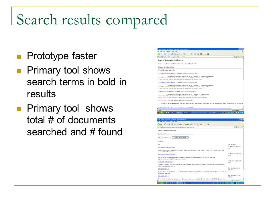 Search results compared Prototype faster Primary tool shows search terms in bold in results Primary tool shows total # of documents searched and # found