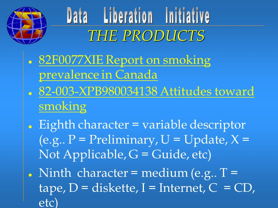 l 82F0077XIE Report on smoking prevalence in Canada 82F0077XIE Report on smoking prevalence in Canada l 82-003-XPB980034138 Attitudes toward smoking 82-003-XPB980034138 Attitudes toward smoking l Eighth character = variable descriptor (e.g..