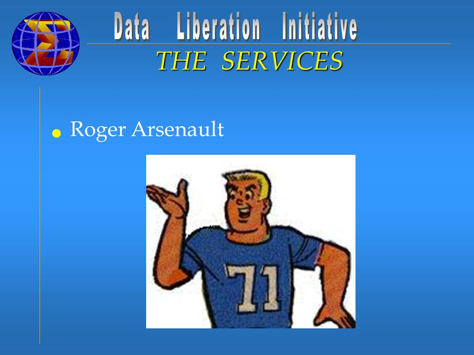 Roger Arsenault THE SERVICES