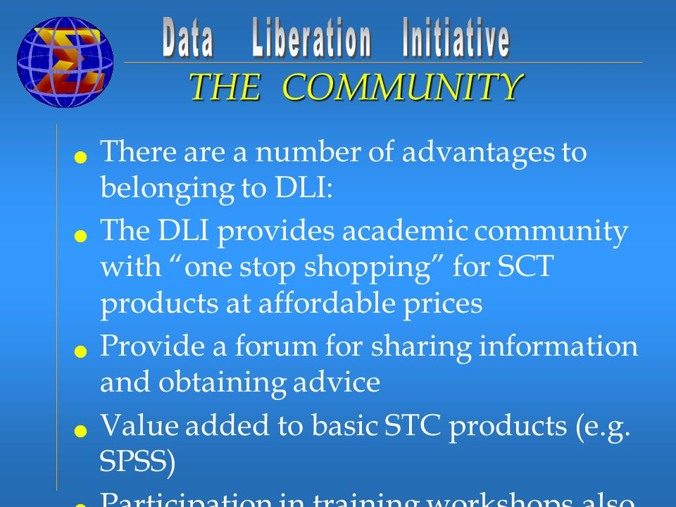 There are a number of advantages to belonging to DLI: The DLI provides academic community with one stop shopping for SCT products at affordable prices Provide a forum for sharing information and obtaining advice Value added to basic STC products (e.g.