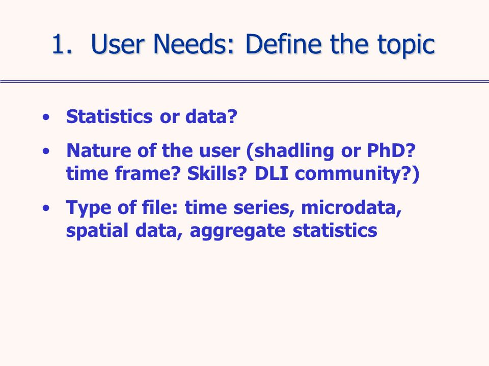 Statistics or data. Nature of the user (shadling or PhD.