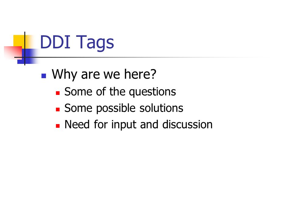 DDI Tags Why are we here.