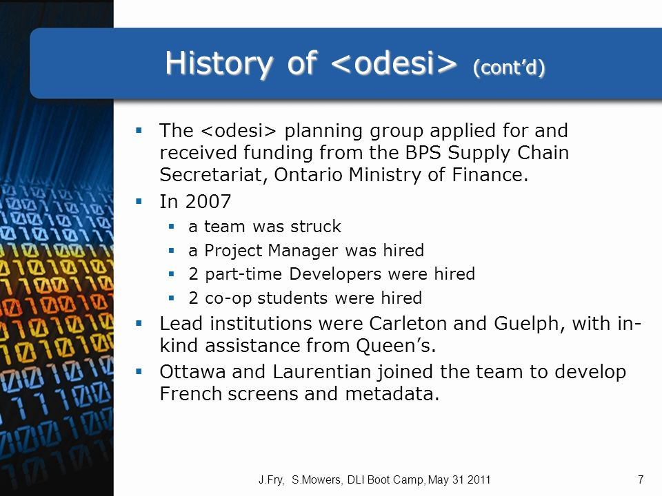 History of (contd) History of (contd) The planning group applied for and received funding from the BPS Supply Chain Secretariat, Ontario Ministry of Finance.