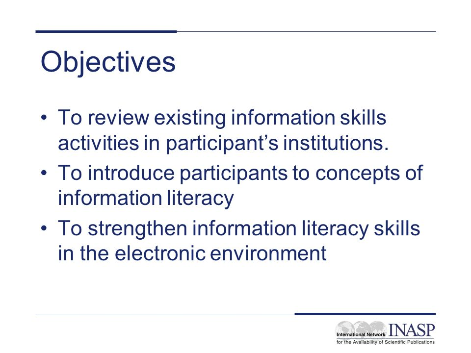 Objectives To review existing information skills activities in participants institutions.