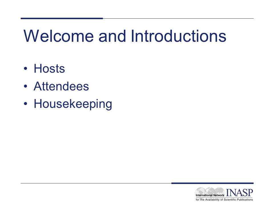Welcome and Introductions Hosts Attendees Housekeeping