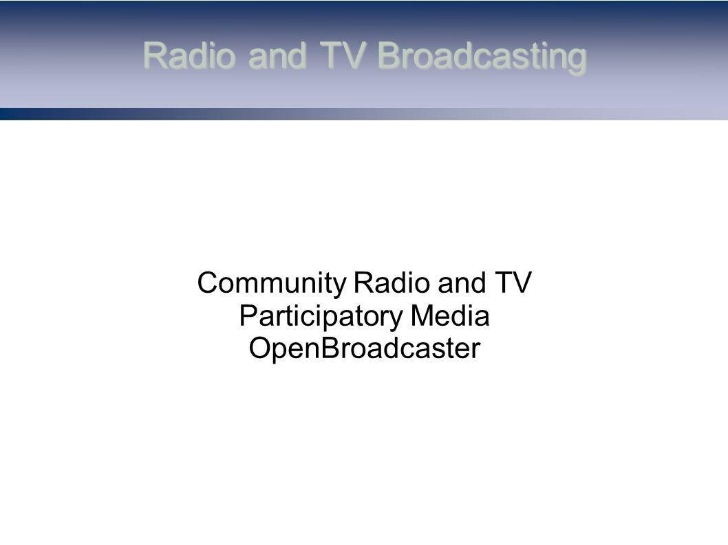 Agenda History of work in Radio and TV FOSS Free Open Source