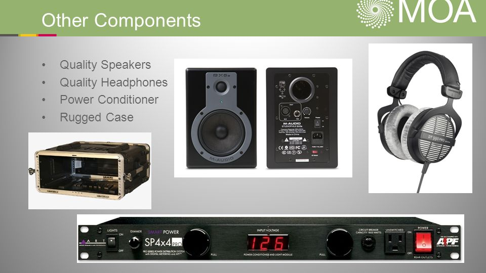 Other Components Quality Speakers Quality Headphones Power Conditioner Rugged Case