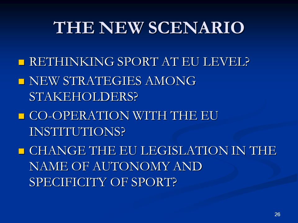 26 THE NEW SCENARIO RETHINKING SPORT AT EU LEVEL. RETHINKING SPORT AT EU LEVEL.