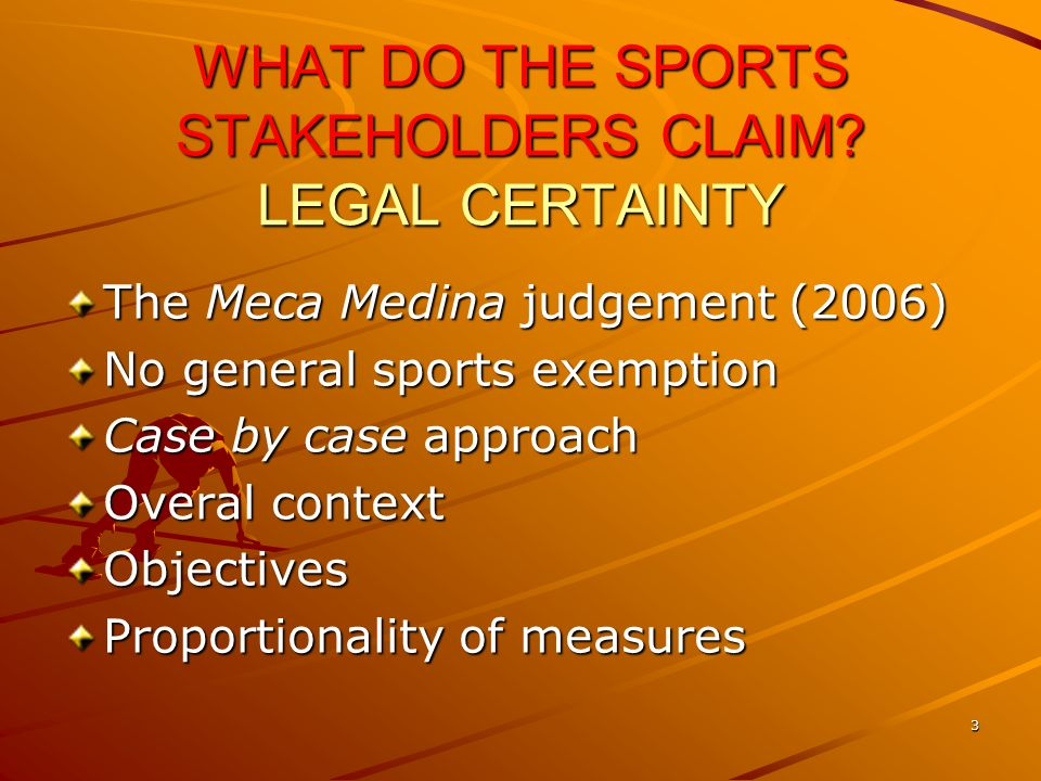 3 WHAT DO THE SPORTS STAKEHOLDERS CLAIM.