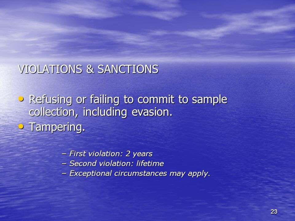 23 VIOLATIONS & SANCTIONS Refusing or failing to commit to sample collection, including evasion.