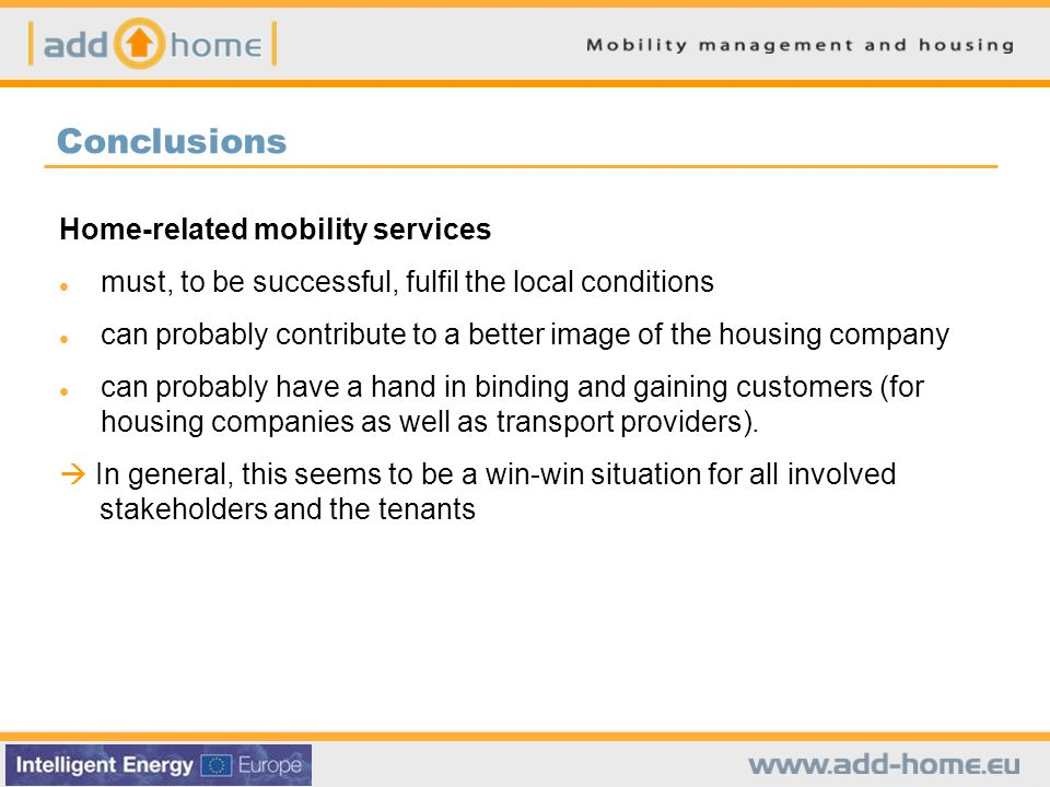 Home-related mobility services must, to be successful, fulfil the local conditions can probably contribute to a better image of the housing company can probably have a hand in binding and gaining customers (for housing companies as well as transport providers).