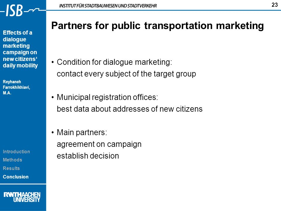 23 Effects of a dialogue marketing campaign on new citizens daily mobility Reyhaneh Farrokhikhiavi, M.A.