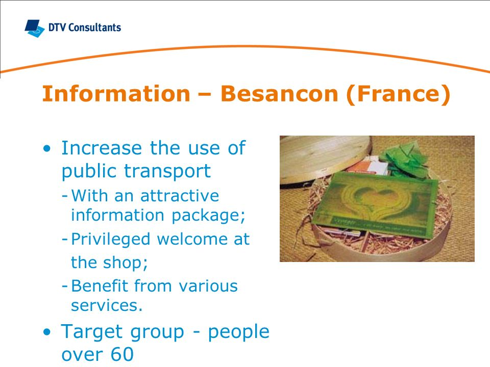 Information – Besancon (France) Increase the use of public transport -With an attractive information package; -Privileged welcome at the shop; -Benefit from various services.