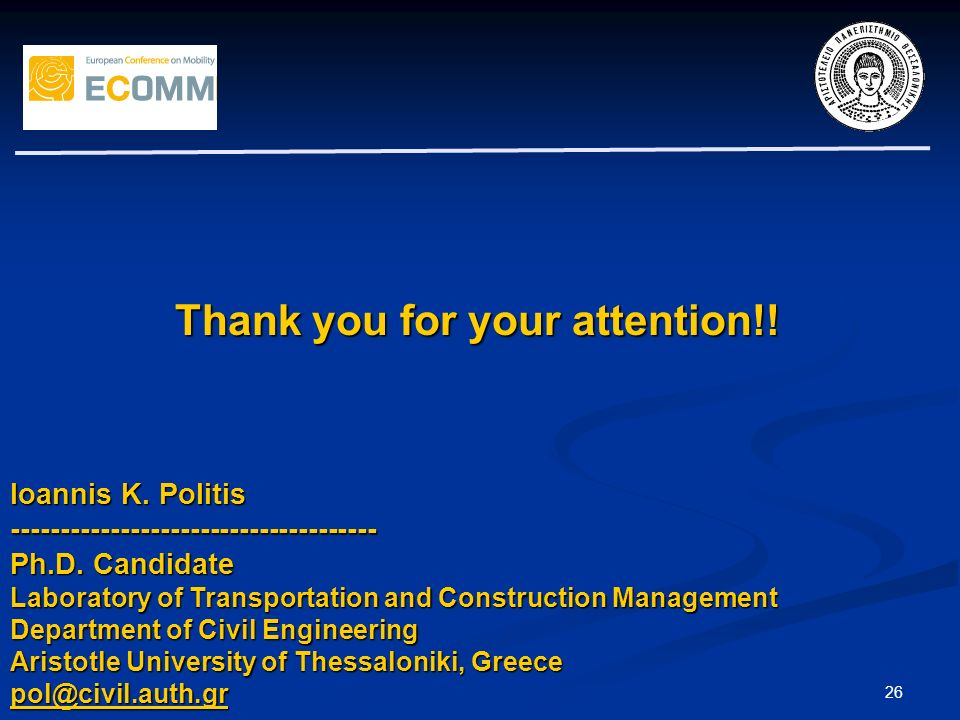 Thank you for your attention!. 26 Ioannis K. Politis ------------------------------------- Ph.D.