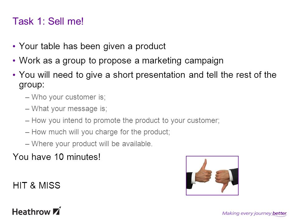 Task 1: Sell me.
