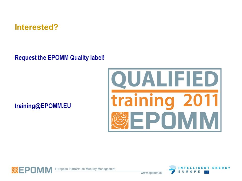 Interested Request the EPOMM Quality label! training@EPOMM.EU
