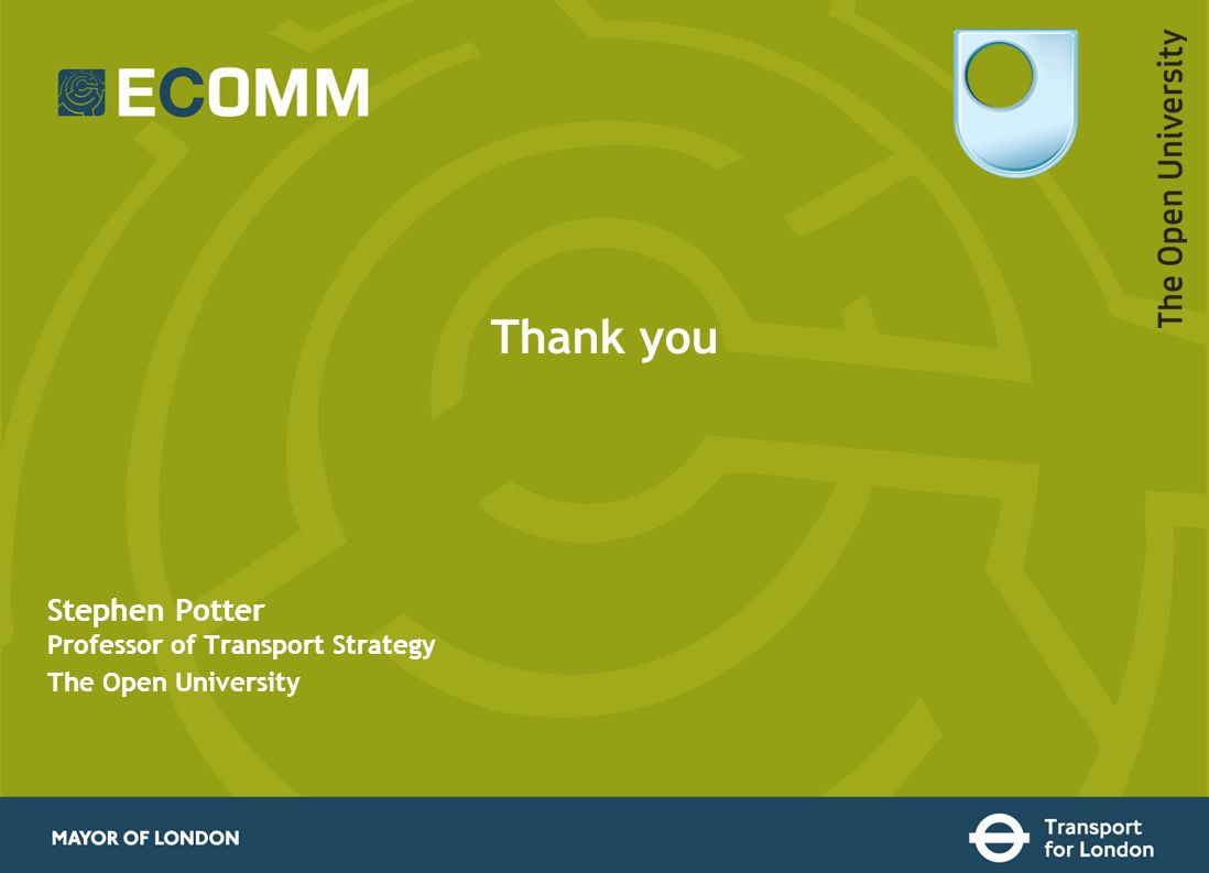 Thank you Stephen Potter Professor of Transport Strategy The Open University