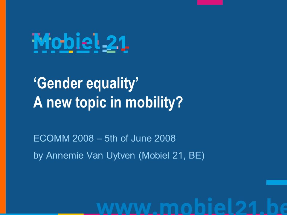 Gender equality A new topic in mobility.