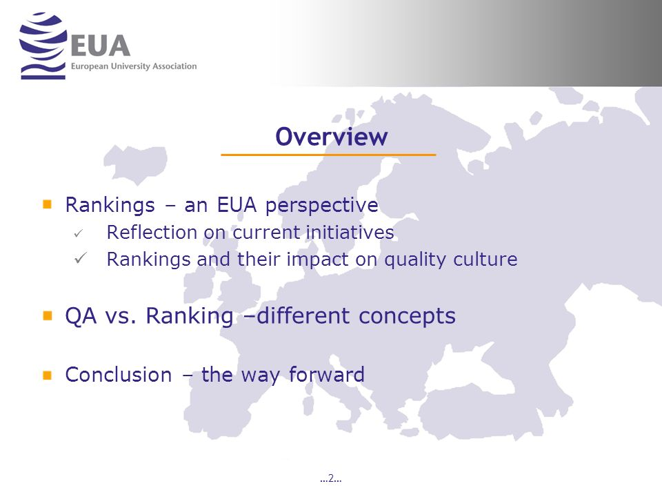 …2… Overview Rankings – an EUA perspective Reflection on current initiatives Rankings and their impact on quality culture QA vs.