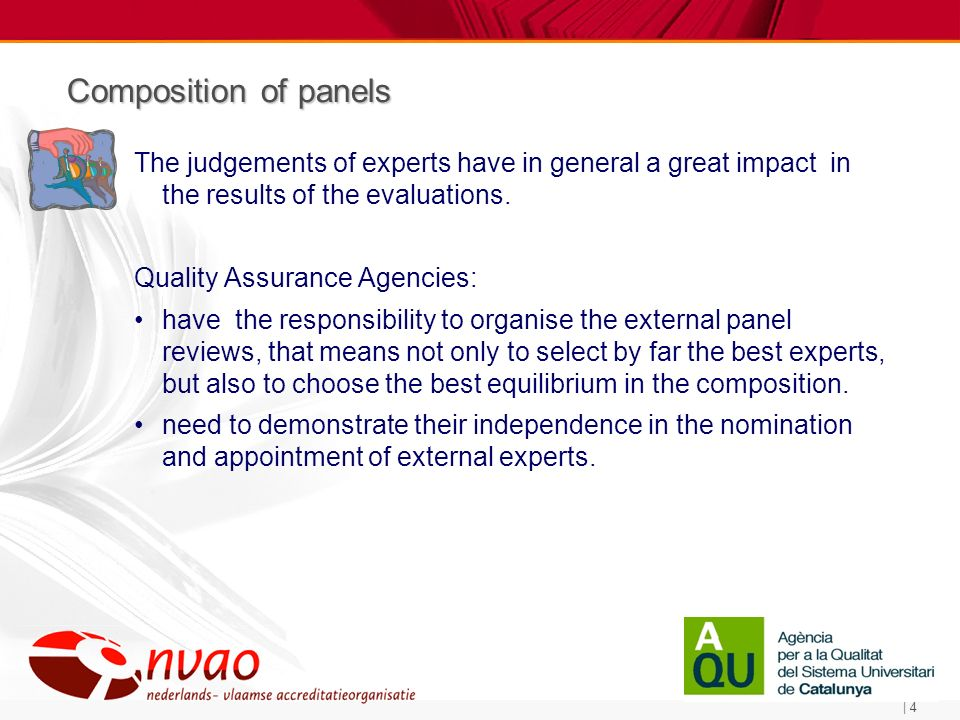 | 4 Composition of panels The judgements of experts have in general a great impact in the results of the evaluations.
