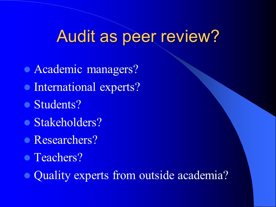 Audit as peer review. Academic managers. International experts.