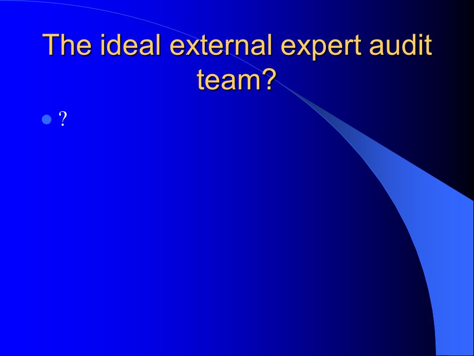 The ideal external expert audit team