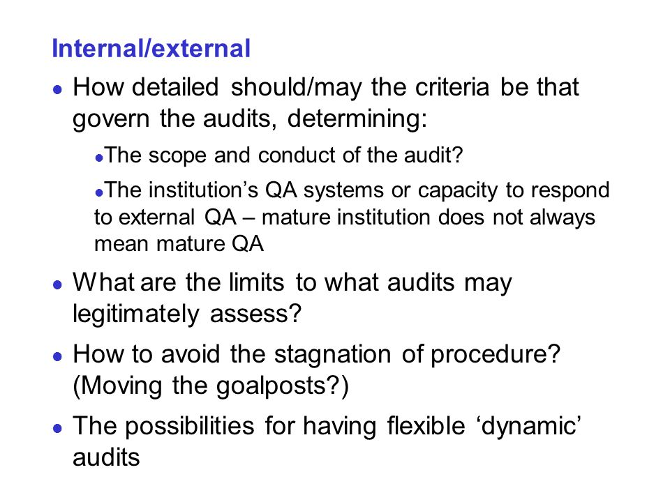 Internal/external How detailed should/may the criteria be that govern the audits, determining: The scope and conduct of the audit.