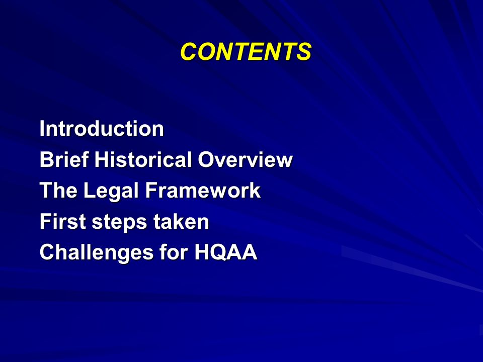CONTENTS Introduction Brief Historical Overview The Legal Framework First steps taken Challenges for HQAA