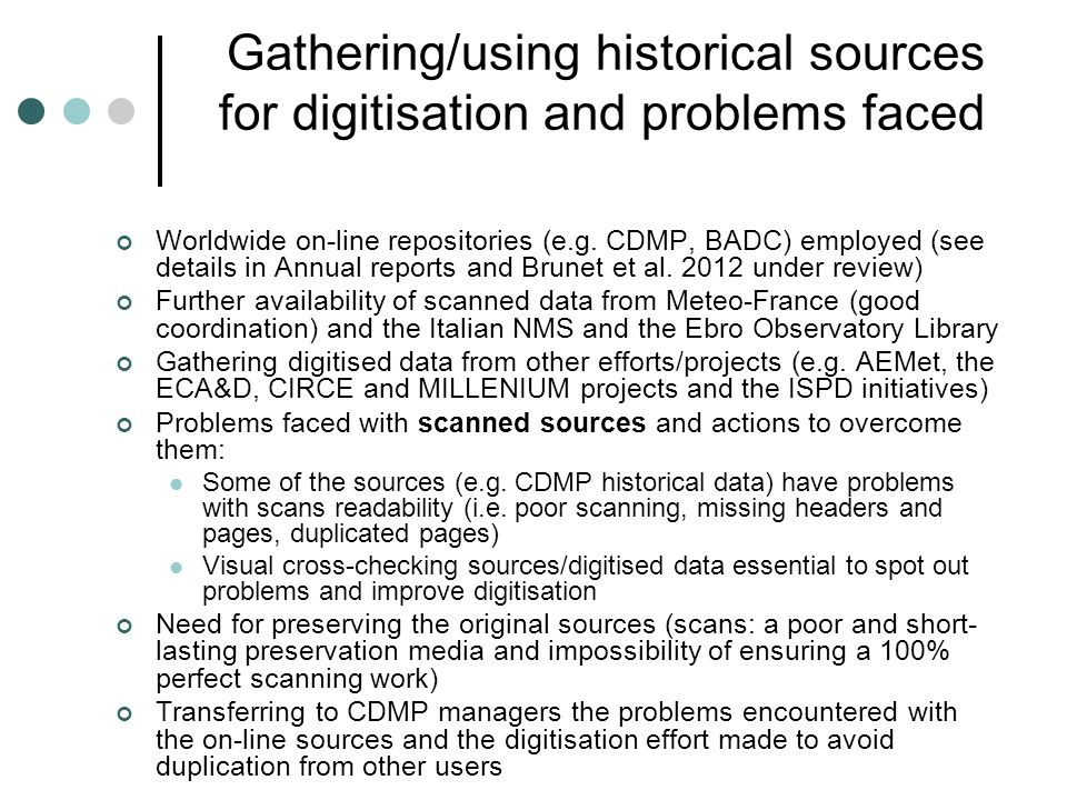 Gathering/using historical sources for digitisation and problems faced Worldwide on-line repositories (e.g.