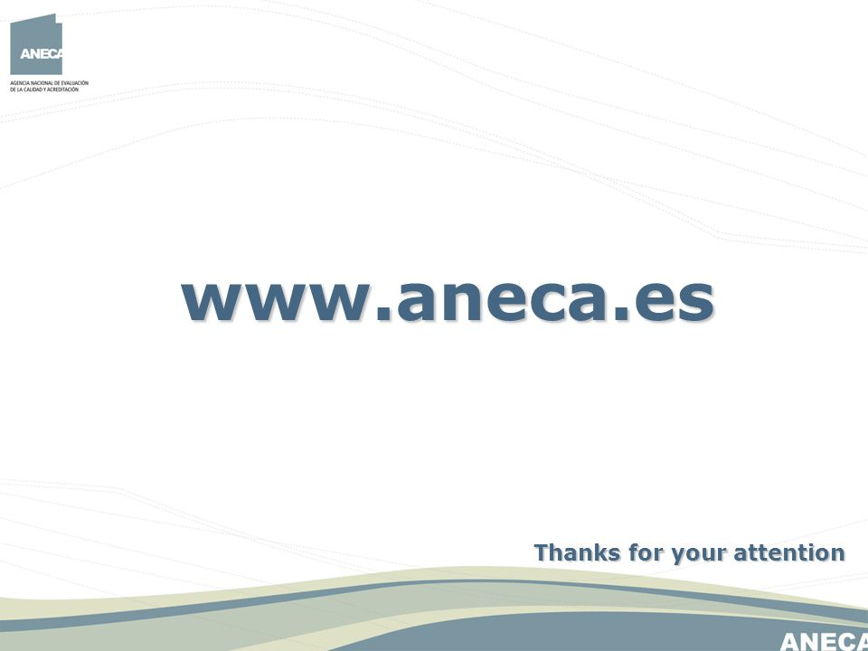 www.aneca.es Thanks for your attention