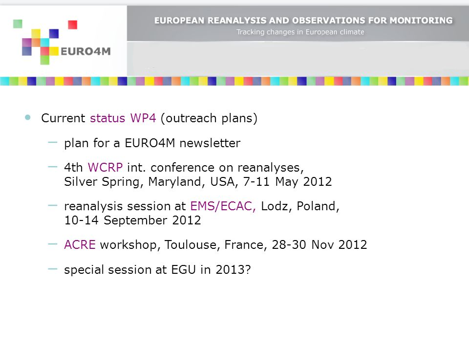 Current status WP4 (outreach plans) plan for a EURO4M newsletter 4th WCRP int.