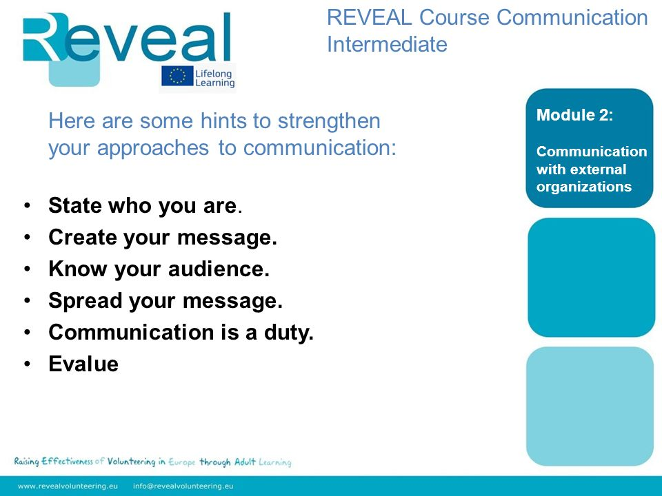 Here are some hints to strengthen your approaches to communication: State who you are.