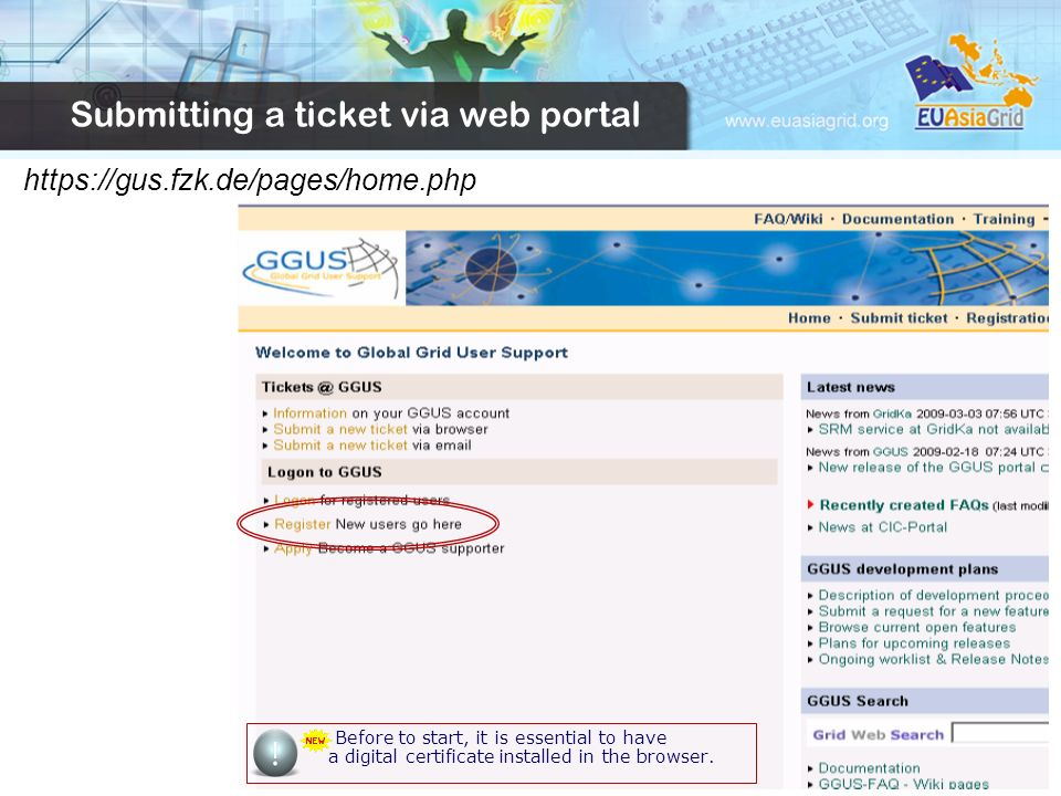 Submitting a ticket via web portal Before to start, it is essential to have a digital certificate installed in the browser.