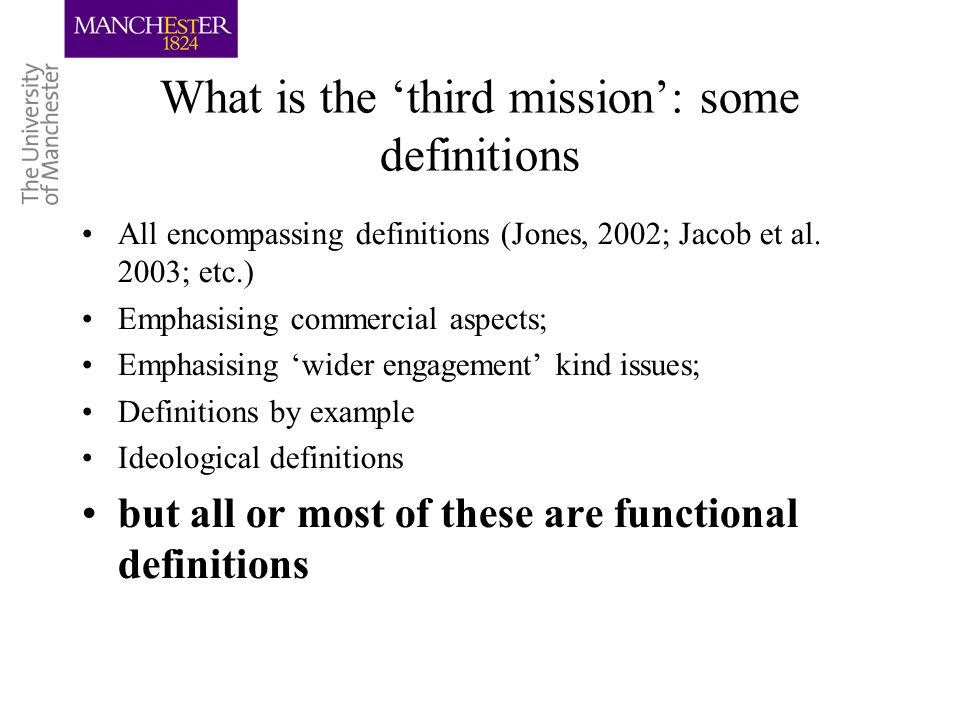 What is the third mission: some definitions All encompassing definitions (Jones, 2002; Jacob et al.