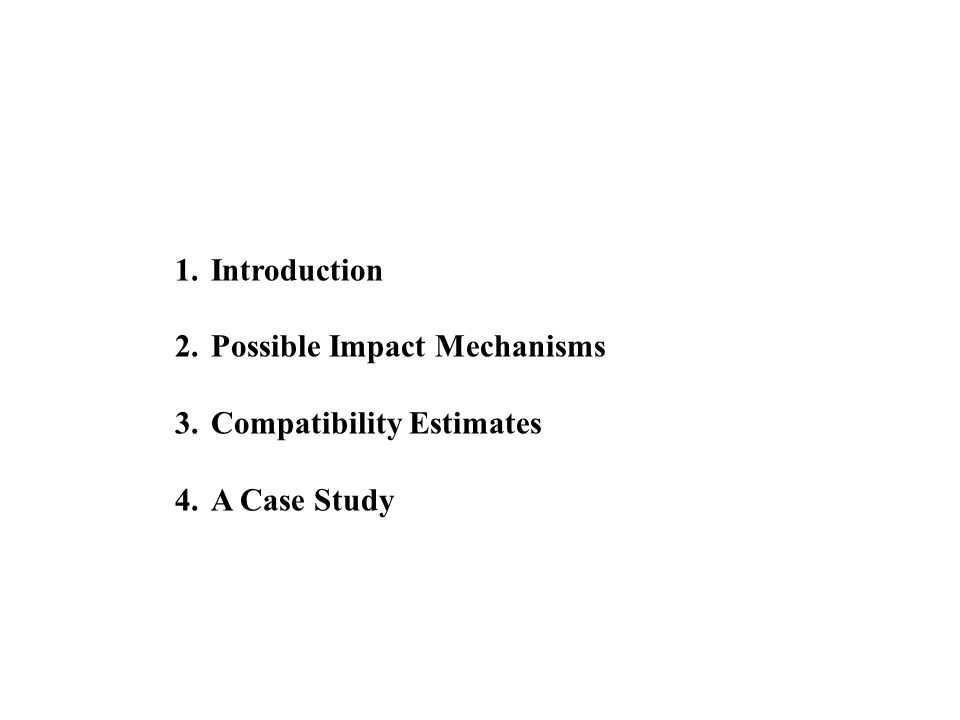 1.Introduction 2.Possible Impact Mechanisms 3.Compatibility Estimates 4.A Case Study