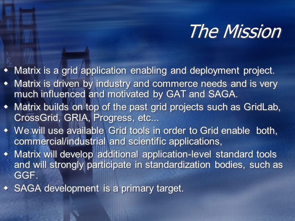 The Mission Matrix is a grid application enabling and deployment project.