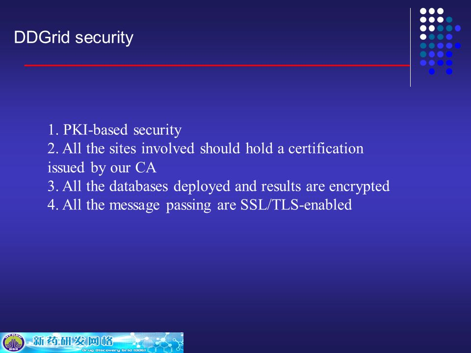 DDGrid security 1. PKI-based security 2.