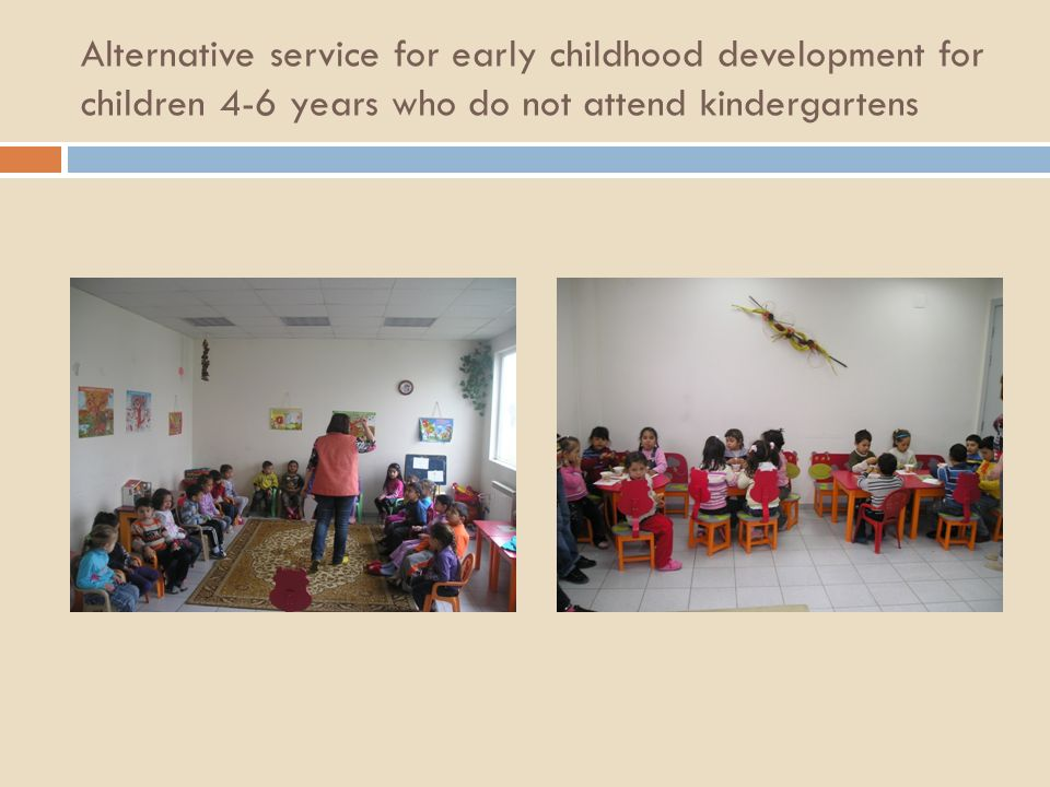 Alternative service for early childhood development for children 4-6 years who do not attend kindergartens