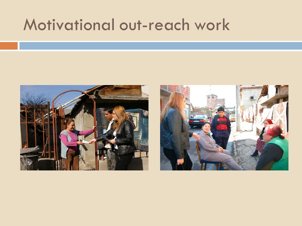 Motivational out-reach work