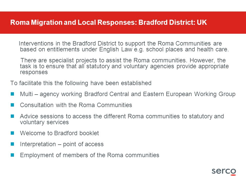 Interventions in the Bradford District to support the Roma Communities are based on entitlements under English Law e.g.