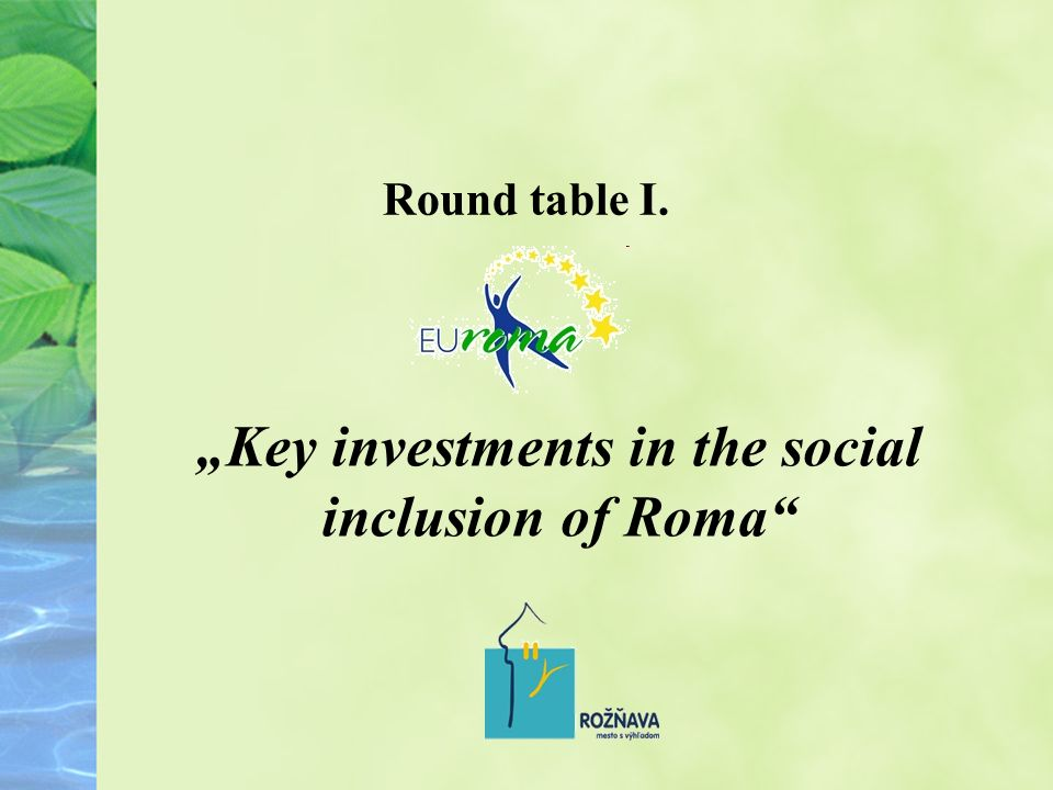 Round table I. Key investments in the social inclusion of Roma