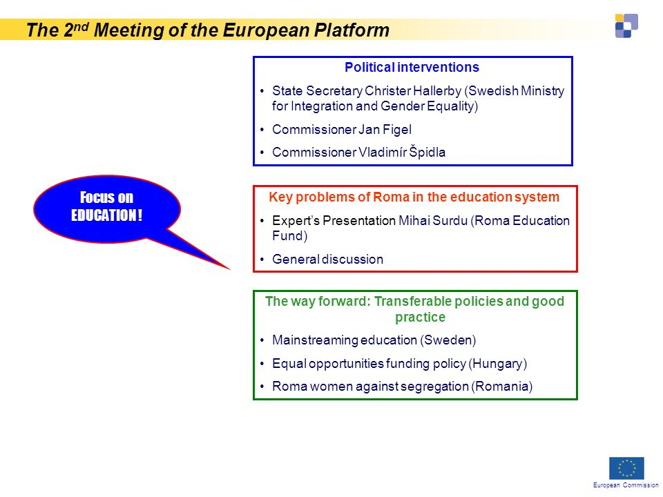 European Commission The 2 nd Meeting of the European Platform Focus on EDUCATION .