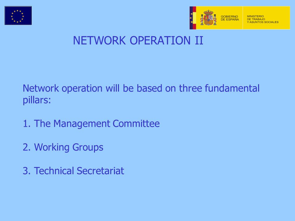 Network operation will be based on three fundamental pillars: 1.