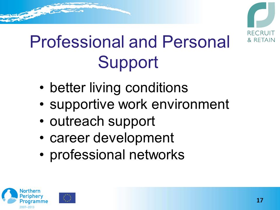 Professional and Personal Support better living conditions supportive work environment outreach support career development professional networks 17