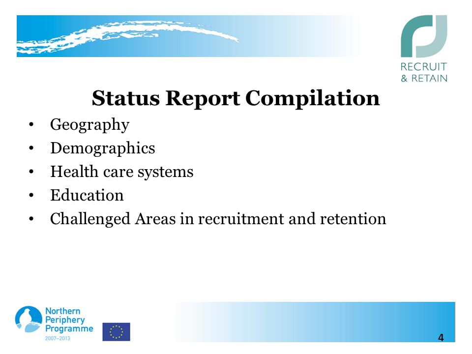 Status Report Compilation Geography Demographics Health care systems Education Challenged Areas in recruitment and retention 4